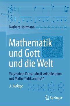 Mathematik und Gott und die Welt - Herrmann, Norbert