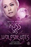 Kuss des Wolfsblutes / Zeitalter der Urwesen Bd.2 (eBook, ePUB)