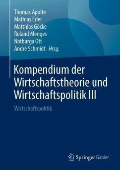 Kompendium der Wirtschaftstheorie und Wirtschaftspolitik III