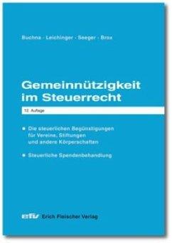 Gemeinnützigkeit im Steuerrecht - Buchna, Johannes; Leichinger, Carina; Seeger, Andreas; Brox, Wilhelm