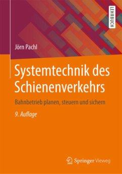 Systemtechnik des Schienenverkehrs - Pachl, Jörn