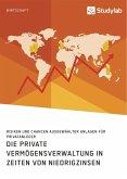 Die private Vermögensverwaltung in Zeiten von Niedrigzinsen