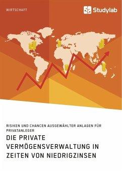 Die private Vermögensverwaltung in Zeiten von Niedrigzinsen - Anonym