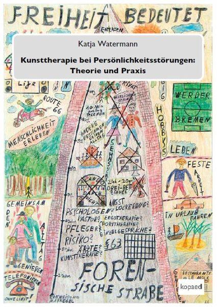 Kunsttherapie bei Persönlichkeitsstörungen: Theorie und Praxis - Watermann, Katja
