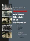 Die Konzentrationslager-SS 1936-1945: Arbeitsteilige Täterschaft im KZ Sachsenhausen