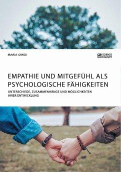 Empathie und Mitgefühl als psychologische Fähigkeiten - Omidi, Maria