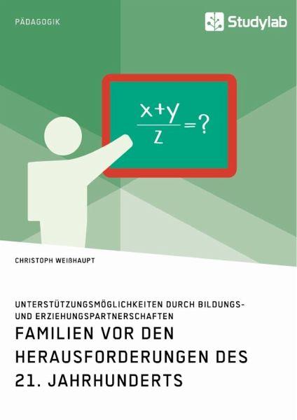 Familien vor den Herausforderungen des 21. Jahrhunderts - Weißhaupt, Christoph