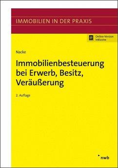 Immobilienbesteuerung bei Erwerb, Besitz, Veräu...