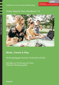 Make, Create & Play - Gross, Friederike von; Röllecke, Renate