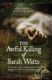 The Awful Killing of Sarah Watts (eBook, ePUB)