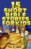15 Short Bible Stories For Kids (eBook, ePUB)