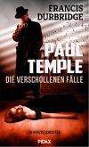Paul Temple - die verschollenen Fälle (eBook, ePUB)