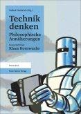 Technik denken. Philosophische Annäherungen