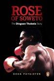 Rose of Soweto - The Dingaan Thobela Story (eBook, ePUB)