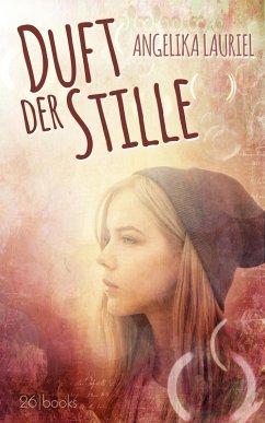 Duft der Stille (eBook, ePUB) - Lauriel, Angelika