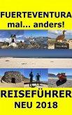 Fuerteventura mal... anders! Reiseführer 2018 (eBook, ePUB)