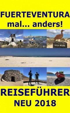 Fuerteventura mal... anders! Reiseführer 2018 (eBook, ePUB) - Müller, Andrea