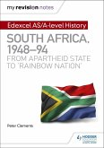 My Revision Notes: Edexcel AS/A-level History South Africa, 1948-94: from apartheid state to 'rainbow nation' (eBook, ePUB)