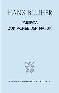b280fb1038da3a Parerga zur Achse der Natur von Hans Blüher portofrei bei bücher.de  bestellen