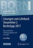 Lösungen zum Lehrbuch Steuerlehre 2 Rechtslage 2017 (eBook, PDF)