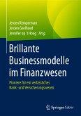 Brillante Businessmodelle im Finanzwesen (eBook, PDF)