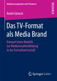 Das TV-Format als Media Brand (eBook, PDF)