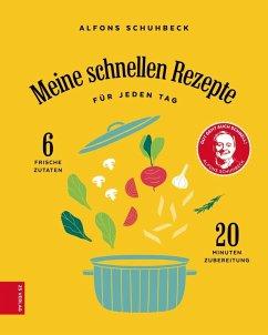 Meine schnellen Rezepte (eBook, ePUB) - Schuhbeck, Alfons