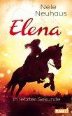 In letzter Sekunde / Elena - Ein Leben für Pferde Bd.7 (eBook, ePUB)