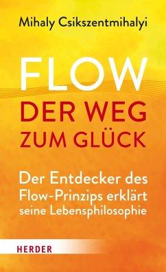 Flow - der Weg zum Glück (eBook, PDF) - Csikszentmihalyi, Mihaly