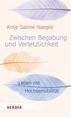 Zwischen Begabung und Verletzlichkeit (eBook, PDF) - Naegeli, Antje Sabine