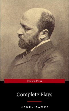 The Complete Plays of Henry James. Edited by LÃf©on Edel. With plates, including portraits (eBook, ePUB) - James, Henry