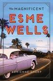 The Magnificent Esme Wells (eBook, ePUB)