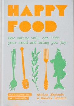 Happy Food - Ekstedt, Niklas; Ennart, Henrik