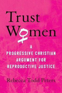 Trust Women (eBook, ePUB) - Peters, Rebecca Todd