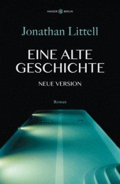 Eine alte Geschichte. Neue Version - Littell, Jonathan