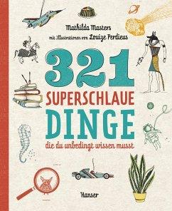 321 superschlaue Dinge, die du unbedingt wissen musst - Masters, Mathilda