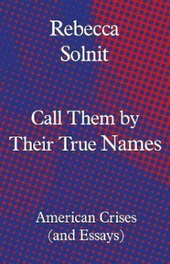 Call Them by Their True Names - Solnit, Rebecca