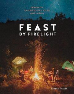Feast by Firelight (eBook, ePUB)