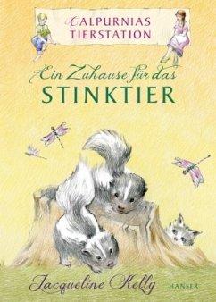 Calpurnias Tierstation - Ein Zuhause für das Stinktier - Kelly, Jacqueline