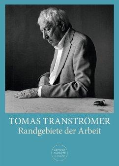 Randgebiete der Arbeit - Tranströmer, Tomas