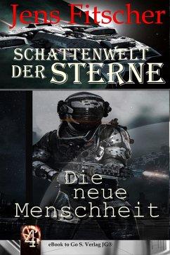 Die neue Menschheit ( Schattenwelt der Sterne 4 ) (eBook, ePUB) - Fitscher, Jens