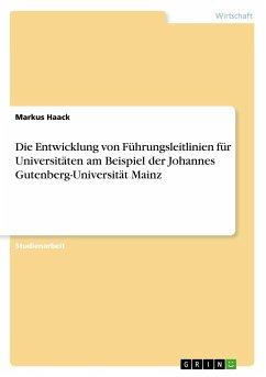 Die Entwicklung von Führungsleitlinien für Universitäten am Beispiel der Johannes Gutenberg-Universität Mainz