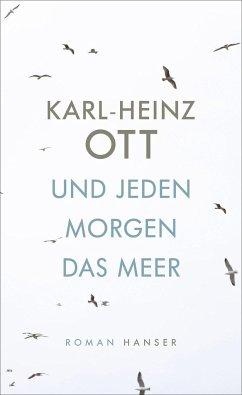 Und jeden Morgen das Meer - Ott, Karl-Heinz