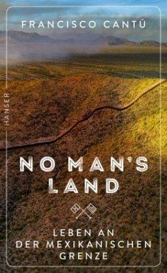 No Man's Land - Cantú, Francisco