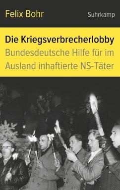 Die Kriegsverbrecherlobby - Bohr, Felix