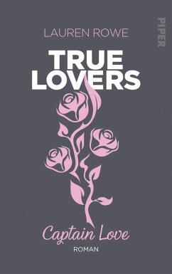 Captain Love / True Lovers Bd.1 - Rowe, Lauren