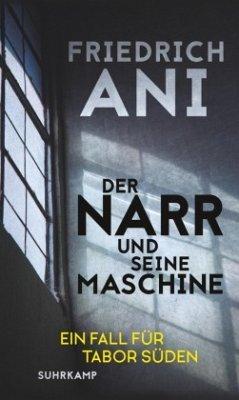 Der Narr und seine Maschine / Tabor Süden Bd.19 - Ani, Friedrich