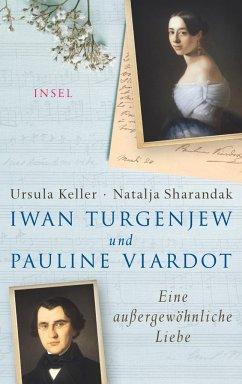 Iwan Turgenjew und Pauline Viardot - Keller, Ursula; Sharandak, Natalja