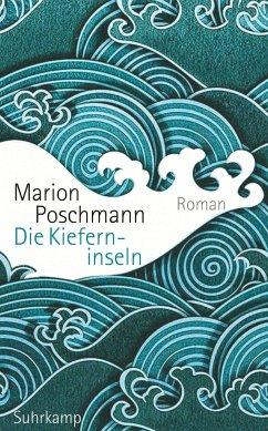 Die Kieferninseln - Poschmann, Marion
