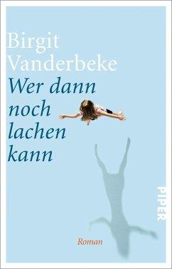 Wer dann noch lachen kann - Vanderbeke, Birgit